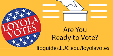LoyolaVotes: Your Everything Guide to Voting