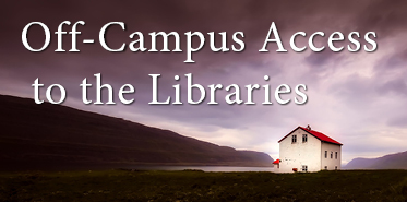 Off-campus access to the Libraries